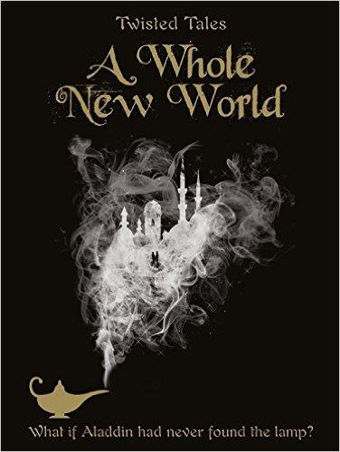 Disney Twisted Tales a Whole New World Novel